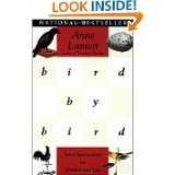 Anne Lamott's, Bird by Bird Some Instructions on Writing and Life