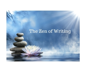 The Zen of Writing