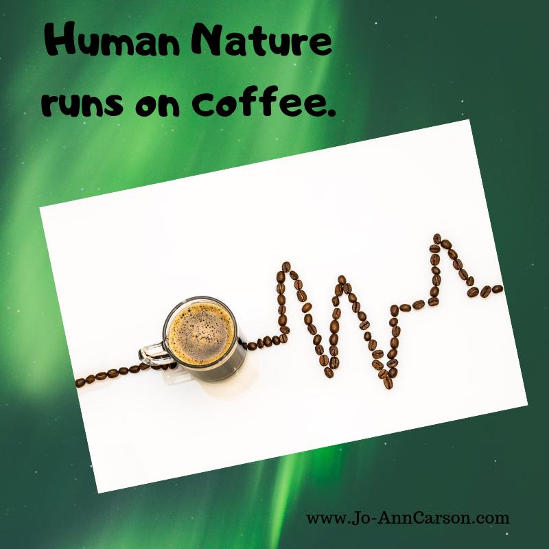 Human Nature runs on coffee_)